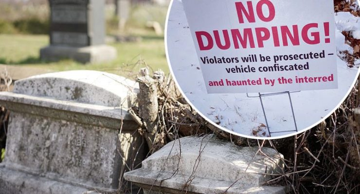 Cemetery warns people: Don't dump illegally or you'll be haunted by the dead